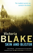 Skin And Blister by Victoria Blake