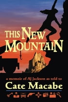 This New Mountain by Cate Macabe