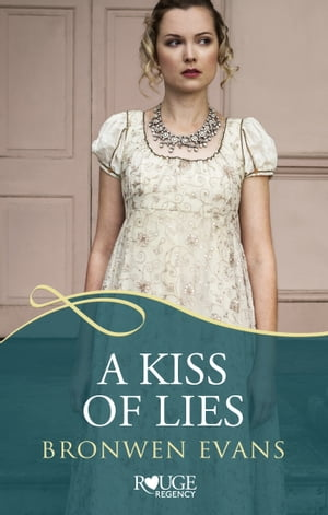A Kiss of Lies: A Rouge Regency Romance (Disgraced Lords #1)