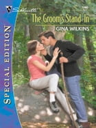 The Groom's Stand-In by Gina Wilkins