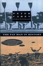 The Fat Man in History by Peter Carey