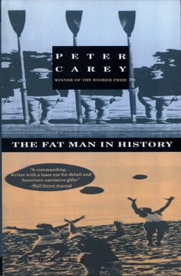 Book The Fat Man in History by Peter Carey