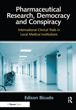 Pharmaceutical Research,  Democracy and Conspiracy International Clinical Trials in Local Medical Institutions