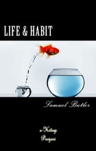 Life and Habit by Samuel Butler