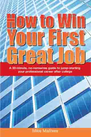 How to Win Your First Great Job by Mike Mathies