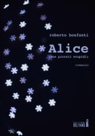 Alice (due piccoli stupidi) by Roberto Bonfanti