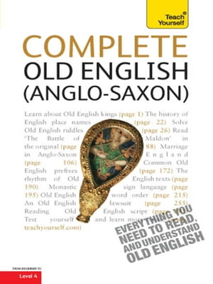 Complete Old English Beginner to Intermediate Course A Comprehensive Guide to Reading and Understanding Old English,  with Original Texts