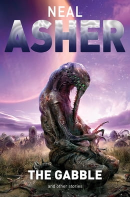 Book The Gabble - and Other Stories by Neal Asher