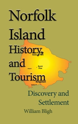 Norfolk Island History, and Tourism: Discovery and Settlement