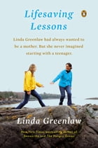 Lifesaving Lessons: Notes from an Accidental Mother