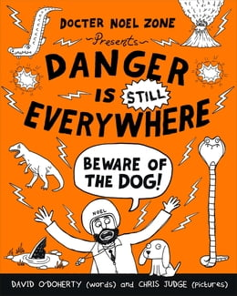 Book Danger is STILL Everywhere: Beware of the Dog (Danger is Everywhere book 2) by Chris Judge