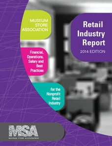 Museum Store Association Retail Industry Report, 2014 Edition: Financial, Operations, Salary, and…