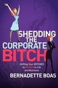Shedding the Corporate Bitch cac20b4d-a6e2-44e6-9f02-986c718b8d6a
