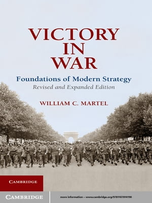 Victory in War Foundations of Modern Strategy