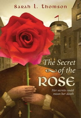 Book The Secret of the Rose by Sarah L. Thomson