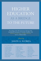 Higher Education as a Bridge to the Future: Proceedings of the 50th Anniversary Meeting of the…