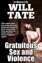 Gratuitous Sex and Violence by Will Tate