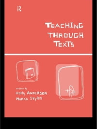 Teaching Through Texts: Promoting Literacy Through Popular and Literary Texts in the Primary…