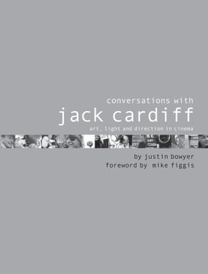 Conversations with Jack Cardiff Art,  light and direction in cinema