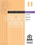 Vocabulary From Latin And Greek Roots - Book II by Elizabeth Osborne