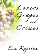 Lovers, Grapes and Crimes by Eva Kapitan