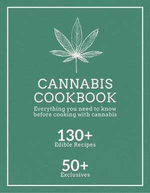 Cannabis Cookbook: Everything you need to know before cooking with cannabis by The Canna School