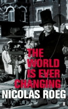 The World is Ever Changing by Nicolas Roeg