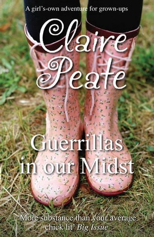 Guerillas In Our Midst by Claire Peate