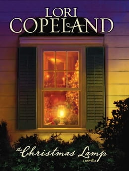 Book The Christmas Lamp: A Novella by Lori Copeland