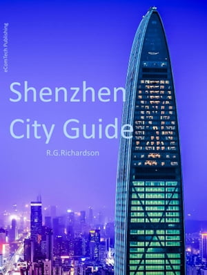 Shenzhen City Guide: Chinese, English and Japanese by R.G. Richardson