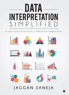 Data Interpretation Simplified: (A Very Useful Book for All Competition Examinations) by Jaggan Saneja