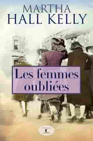 Les femmes oubliées by Martha Hall Kelly