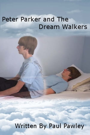 Peter Parker and the Dream Walkers: 2nd Edition