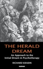 The Herald Dream: An Approach to the Initial Dream in Psychotherapy