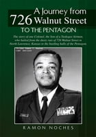 A Journey from 726 Walnut Street: To the Pentagon by Ramon Noches