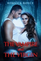 The Vampire and The Virgin by Rebecca Royce
