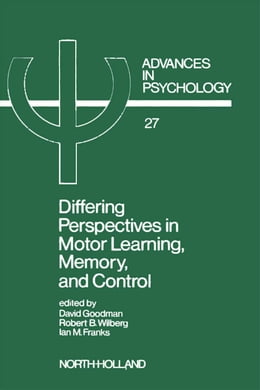 Book Differing Perspectives in Motor Learning, Memory, and Control by Goodman, D.