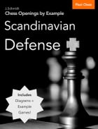 Chess Openings by Example: Scandinavian Defense by J. Schmidt