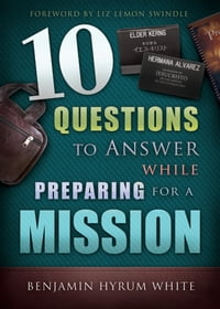 10 Questions to Answer While Preparing for a Mission