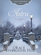 Astra by Grace Livingston Hill