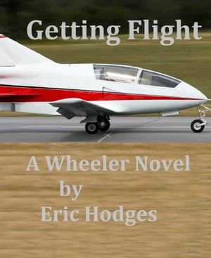 Getting Flight by Eric Hodges