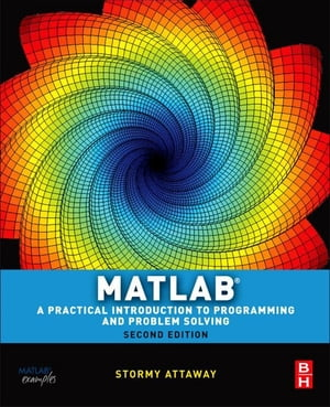 Matlab A Practical Introduction to Programming and Problem Solving