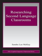 Researching Second Language Classrooms