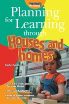 Planning for Learning through Houses and Homes by Rachel Sparks Linfield