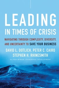 Leading in Times of Crisis: Navigating Through Complexity, Diversity and Uncertainty to Save Your…