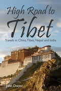 High Road To Tibet: Travels in China, Tibet, Nepal and India f7d4ddc4-a910-4a65-8a89-bf9a340cc6e2