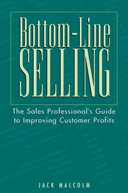 Book Bottom-Line Selling by Malcolm, Jack