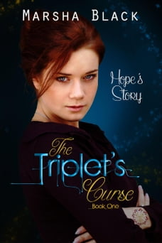 The Triplet's Curse - Hope's Story (Book One): The Triplet's Curse, #1