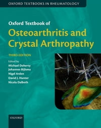 Oxford Textbook of Osteoarthritis and Crystal Arthropathy