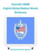 Essential 18000 English-Malay Medical Words Dictionary by Nam Nguyen